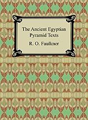 The Ancient Egyptian Pyramid Texts –…