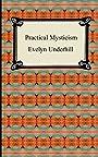Practical Mysticism - Evelyn Underhill