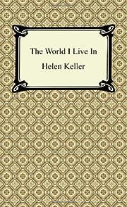 The World I Live In – tekijä: Helen…