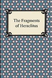 The Fragments of Heraclitus by Heraclitus
