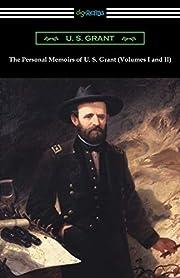 The Personal Memoirs of U. S. Grant (Volumes…