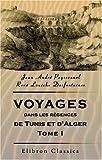 Voyage dans les régences de Tunis et d'Alger / Jean-André Peyssonnel ; présentation et notes de Lucette Valensi
