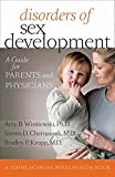 Disorders of sex development : a guide for parents and physicians / Amy B. Wisniewski, Steven D. Chernausek, and Bradley P. Kropp