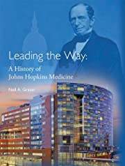 Leading the Way: A History of Johns Hopkins…