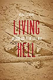Living Hell: The Dark Side of the Civil War…