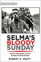 Selma's Bloody Sunday : protest, voting…