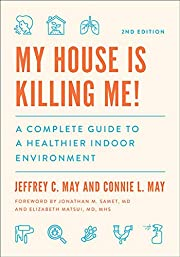 My House Is Killing Me!: A Complete Guide to…