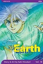 Please Save My Earth, Vol. 18 by Saki…