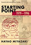 Starting point : 1979-1996 / by Hayao Miyazaki ; translated by Frederik L. Schodt and Beth Cary