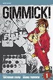 Gimmick!. story by Youzaburou Kanari ; art by Kuroko Yabuguchi