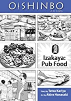 Oishinbo à la Carte: Izakaya: Pub Food by…
