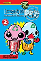Leave It to PET!, Vol. 2 by Kenji Sonishi