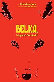 Belka, why don't you bark? de Hideo…