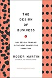 The design of business : why design thinking is the next competitive advantage / Roger Martin