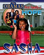 Sasha (The Obamas: First Family of Hope) by…