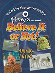 Animal Antics (Ripley's Believe It Or…