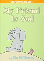 My Friend is Sad (An Elephant and Piggie…