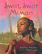 Sweet, Sweet Memory by Jacqueline Woodson