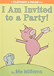 I Am Invited to a Party! de Mo Willems