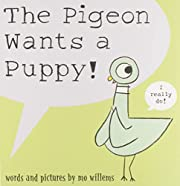 The Pigeon Wants a Puppy por Mo Willems