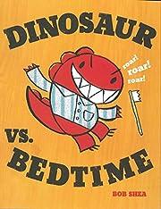 Dinosaur vs. Bedtime (A Dinosaur vs. Book,…