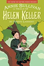 Annie Sullivan and the Trials of Helen…