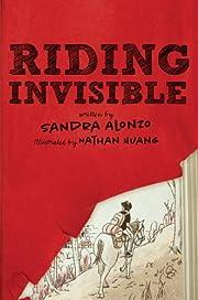 Riding Invisible de Sandra Alonzo