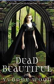Dead Beautiful (A Dead Beautiful Novel) –…