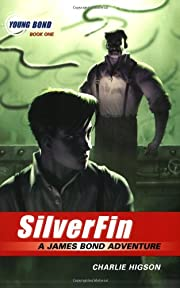 The Young Bond Series, Book One: SilverFin…
