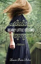 Deadly Little Lessons (A Touch Novel) by…