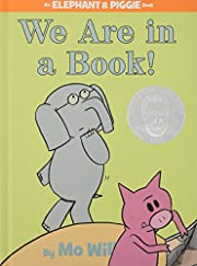 We Are in a Book! (An Elephant and Piggie…