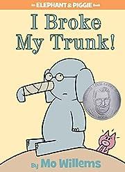 I Broke My Trunk! (An Elephant and Piggie…