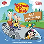 Phineas and Ferb #5: Just Squidding by Scott…
