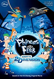 Phineas and Ferb: Across the 2nd Dimension…