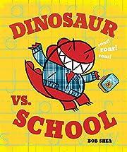 Dinosaur vs. School (A Dinosaur vs. Book) de…