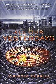 All Our Yesterdays de Cristin Terrill