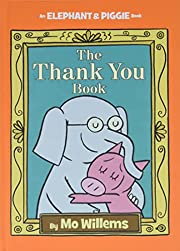 The Thank You Book (An Elephant and Piggie…