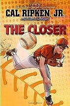 Cal Ripken, Jr.'s All-Stars The Closer…