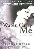 Water, carry me / Thomas Moran