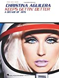 Keeps gettin' better / words and music by Christina Aguilera and Linda Perry
