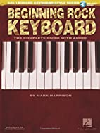 Beginning rock keyboard : the complete guide…