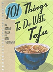 101 Things to Do with Tofu (101 Things to Do…