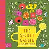 The Secret Garden : a flowers primer / by Jennifer Adams ; art by Alison Oliver
