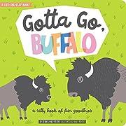 Gotta Go, Buffalo: A Silly Book of Fun…