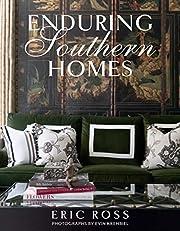 Enduring Southern Homes af Eric Ross