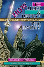 How To Meet & Defeat The Enemy: The Keys To…