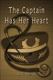 The Captain Has Her Heart de A. G. Salinas