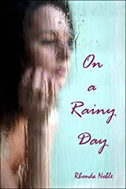 On a Rainy Day by Rhonda Noble
