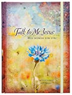 Talk to Me Jesus Devotional Journal: His…