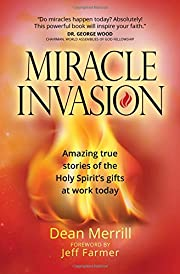 Miracle Invasion: Amazing true stories of…
